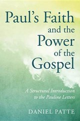 Paul's Faith and the Power of the Gospel | Daniel Patte |