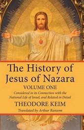 The History of Jesus of Nazara, Volume One