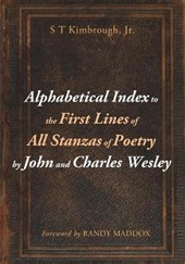 Alphabetical Index to the First Lines of All Stanzas of Poetry by John and Charles Wesley | Kimbrough, S. T., Jr. |