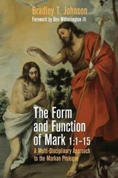 The Form and Function of Mark 1:1-15 | Bradley T. Johnson |