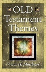 Old Testament Themes | Victor H. Matthews |