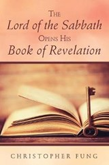 The Lord of the Sabbath Opens His Book of Revelation | Christopher Fung |