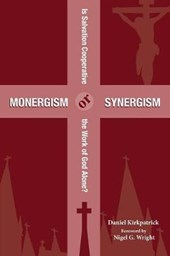Monergism or Synergism
