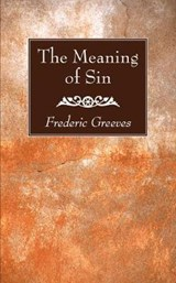 The Meaning of Sin | Frederic Greeves |