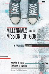 Millennials and the Mission of God | Andrew F. Bush |