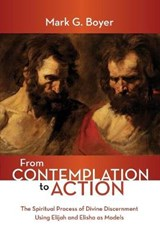 From Contemplation to Action | Mark G. Boyer |