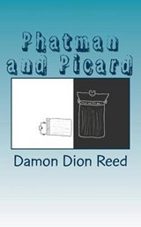 Phatman and Picard | Damon Dion Reed |