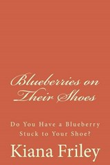 Blueberries on Their Shoes | Ms Kiana Friley |