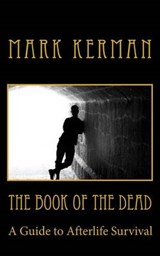 The Book of the Dead | Mark Kerman |