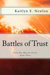 Battles of Trust | Kaitlyn E. Newlon |
