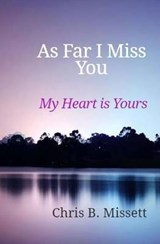 As Far as I Miss You | Mr Chris B. Missett |