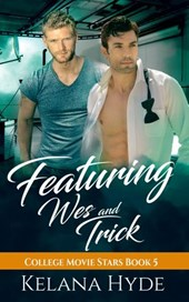 Featuring Wes and Trick (College Movie Stars, #5)