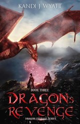 Dragon's Revenge (Dragon Courage, #3) | Kandi J Wyatt |