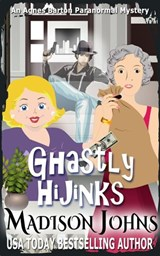 Ghastly Hijinks (An Agnes Barton Paranormal Mystery, #5) | Madison Johns |