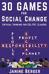 30 Games for Social Change: Critical Thinking for ESL/EFL Classes | Janine Berger |