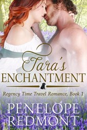 Tara's Enchantment: Regency Time Travel Romance, Book 1 | Penelope Redmont |