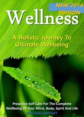 Wellness - A Holistic Journey To Ultimate Wellbeing