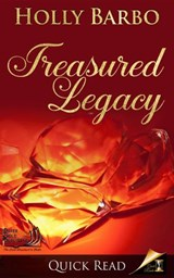 Treasured Legacy (Quick Reads, #6) | Holly Barbo |