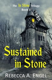 Sustained in Stone (The In Stone Trilogy, #3)