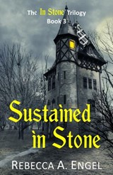 Sustained in Stone (The In Stone Trilogy, #3) | Rebecca A. Engel |