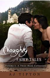 Naughty Fairy Tales Volume I: A Three Book Collection