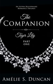 Tiger Lily Part One: An Alpha Billionaire Romance  Trilogy (Tiger Lily Trilogy, #1)