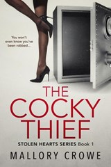 The Cocky Thief (The Stolen Hearts, #1) | Mallory Crowe |
