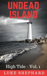 Undead Island (High Tide - Vol. 1) | Luke Shephard |