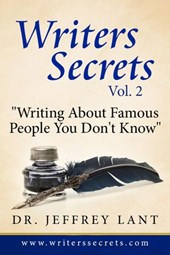 Writing About Famous People You Don't  Know. (Writers Secrets, #2)