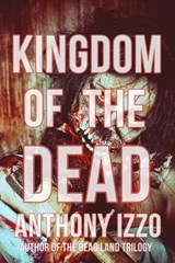 Kingdom of the Dead | Anthony Izzo |