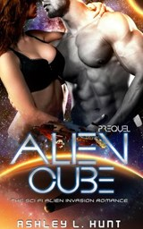 Alien Cube - Prequel | Ashley L. Hunt |