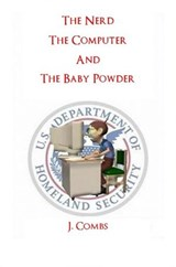 The Nerd, The Computer, and The Baby Powder | J. Combs |