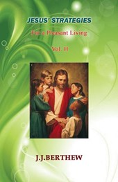 Jesus' Strategies for a Pleasant Living (Vol.2)