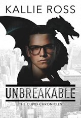 Unbreakable (The Cupid Chronicles, #1) | Kallie Ross |