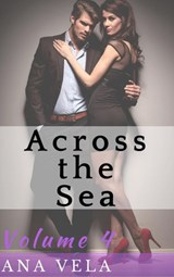 Across the Sea (Volume Four) | Ana Vela |