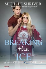 Breaking the Ice (Men of the Ice, #7) | Michele Shriver |