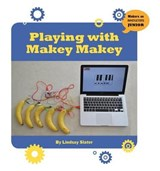 Playing with Makey Makey | Lindsay Slater |