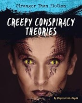 Creepy Conspiracy Theories