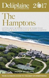 The Hamptons - The Delaplaine 2017 Long Weekend Guide | Andrew Delaplaine |