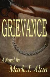 Grievance | Mark J. Alan |