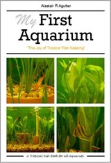 My First Aquarium Book | Alastair Agutter |