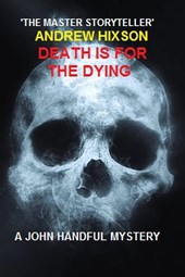 Death Is for the Dying # a John Handful Novel