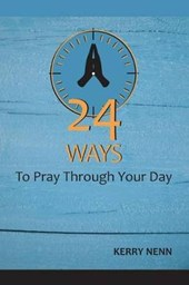 24 Ways to Pray Through Your Day