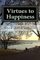 Virtues to Happiness | Nick Del Castillo |