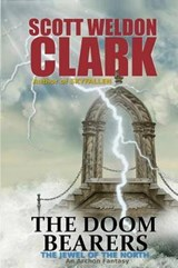 The Doom Bearers | Scott Weldon Clark |