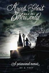 Angels, Ghosts and the Otherworld