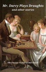 Mr. Darcy Plays Draughts and Other Stories | Bob Newell |