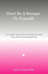 Don't Be a Stranger (to Yourself)