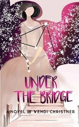 Under the Bridge | Wendi Christner |