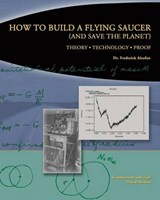 How to Build a Flying Saucer (And Save the Planet) | Frederick Alzofon |